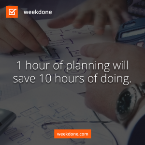 Weekly Planning Saves You Hours of Doing