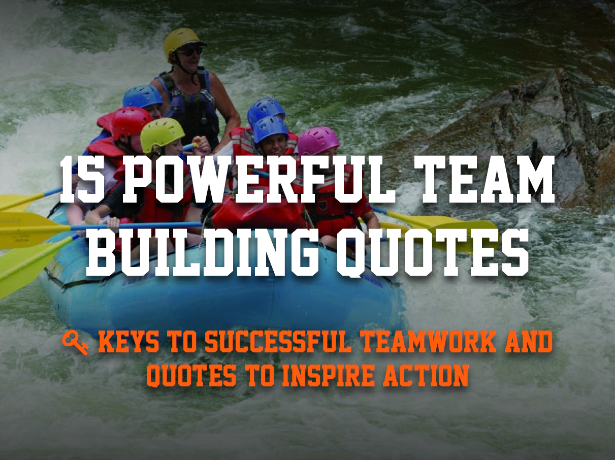 15 Team Building Quotes To Inspire Great Teamwork Weekdone