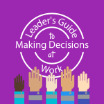 How Leaders Make the Right Decision Quickly?