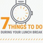 7 Things to do During Your Lunch Break [Infographic]