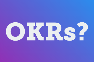 Using OKRs to Increase Organizational Learning