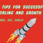 7 Tips for Successful Scaling and Growth