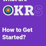 OKRs – Process, Not  Destination